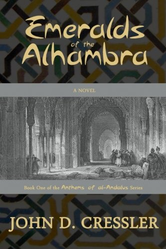 Emeralds of the Alhambra (Anthems of al-Andalus) (Volume 1)