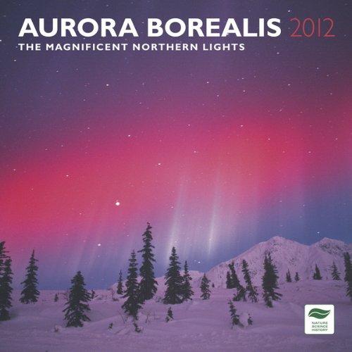 Aurora Borealis: Magnificent Northern Lights 2012 S Calendar (Multilingual Edition)