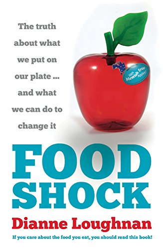 Food Shock  The Truth About What We Put On Our Plate     And What We Can Do To Change It