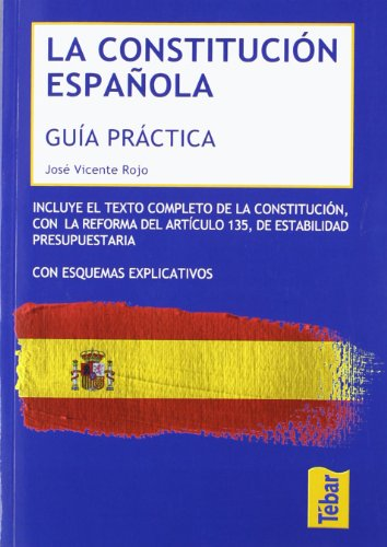Descargar Libro La Constitución Española: Guía Práctica Comentada Y Esquemas Explicativos José Vicente Rojo