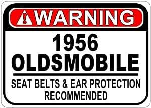 1956 56 OLDSMOBILE Seat Belt Warning Aluminum Street Sign - 10 x 14 Inches
