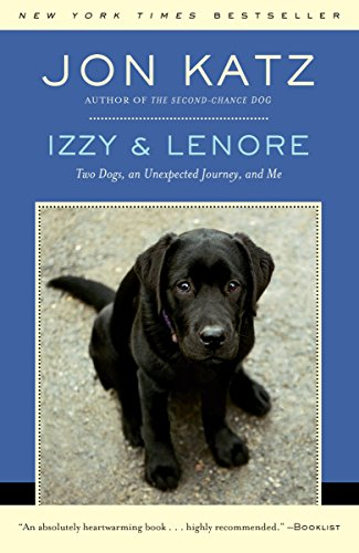 Izzy & Lenore: Two Dogs, an Unexpected Journey, and Me by Random House Trade Paperbacks