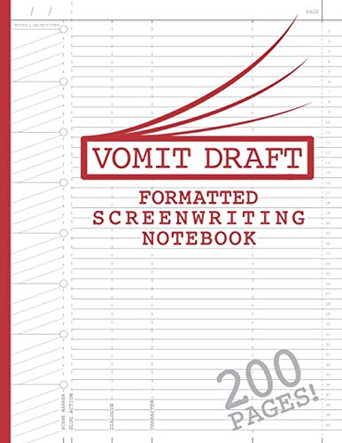 "Blank Screenwriting Notebook: Write Your Own Movies - 200 Pages of Pre-Formatted Script Templates - 8.5"" x 11"" Journal for Ideas + Notes in Sidebars for Writers of TV Shows & Films (Vomit Draft)"