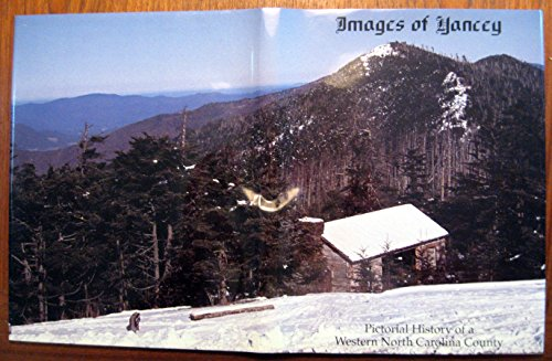 Images of Yancey: Pictorial History of a Western North Carolina County ()
