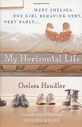 My Horizontal Life by Handler, Chelsea (2007)