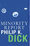 Minority Report: Volume Four Of The Collected Stories (Read a Great Movie)