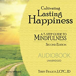 Cultivating Lasting Happiness Audiobook