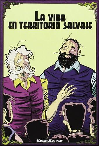 La Vida En Territorio Salvaje (Novelas Economicas de H.