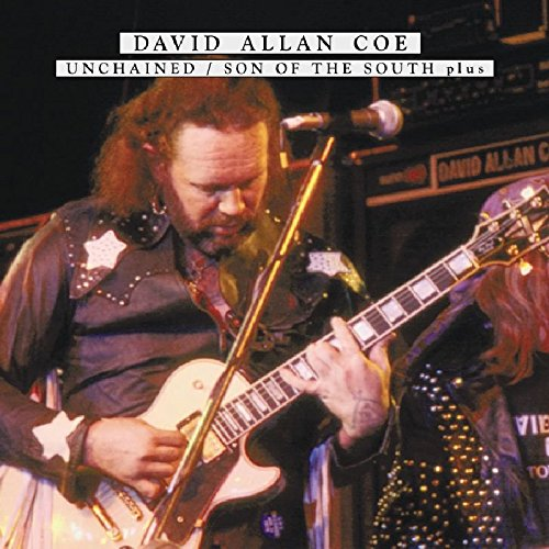 David Allan Coe - Unchained  Son Of The South, Plus - Zortam Music