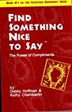 Find Something Nice to Say - The power of compliments