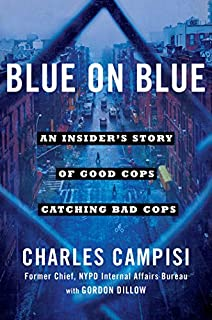 Book Cover: Blue on Blue: An Insider's Story of Good Cops Catching Bad Cops