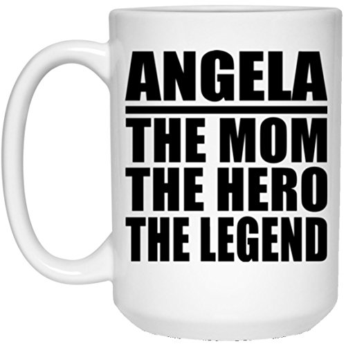 Designsify Mom Coffee Mug, Angela The Mom The Hero The Legend - 15 Oz Coffee Mug, Ceramic Cup, Best Gift with Her Name for Mother, Mum, Parent, Wife from Daughter, Son, Kid, Child, Husband (Angela Cup)