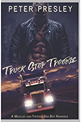 Truck Stop Trouble: A Muscles and Tattoos Bad Boy Romance Paperback