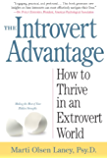 The Introvert Advantage: How Quiet People Can Thrive in an Extrovert World