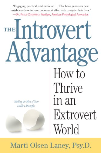 The Introvert Advantage: How Quiet People Can Thrive in an Extrovert World cover