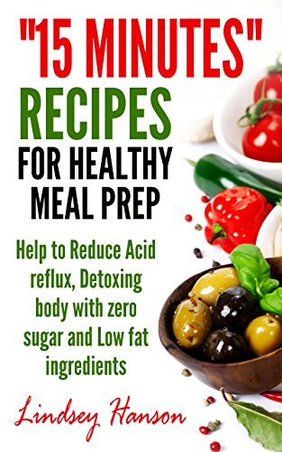 15 minutes recipes for healthy meal prep help to reduce acid reflux 15 minutes recipes for healthy meal prep help to reduce acid reflux detoxing body forumfinder Gallery