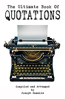 The Ultimate Book of Quotations by [Demakis, Joseph]