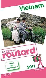 Guide du Routard. Vietnam. 2011 par  Guide du Routard