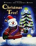 Christmas Tree!, Florence F. Minor, 0060560347