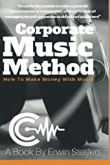 Corporate Music Method: How To Make Money With Music Paperback