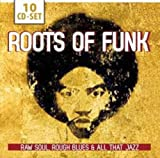 Roots of Funk: Raw Soul, Rough Blues & All That Jazz