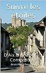 Suivre les étoiles: D'Aix la Chapelle à Compostelle par Souchon