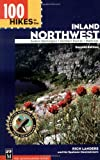 100 Hikes in the Inland Northwest, Rich Landers and Spokane Mountaineers, 0898869080