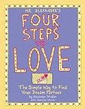 Mr. Alexander's Four Steps to Love, Alexander Stadler, 1931686521