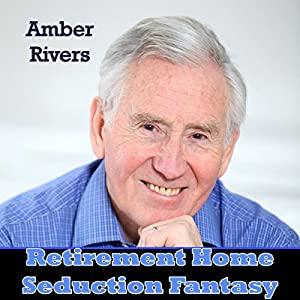 Retirement Home Seduction Fantasy Audiobook