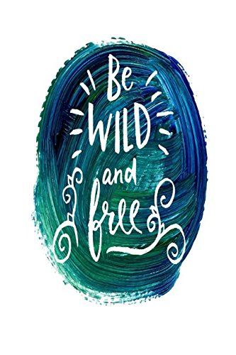 Be Wild And Free: Journal For Teen Girls Portable pdf