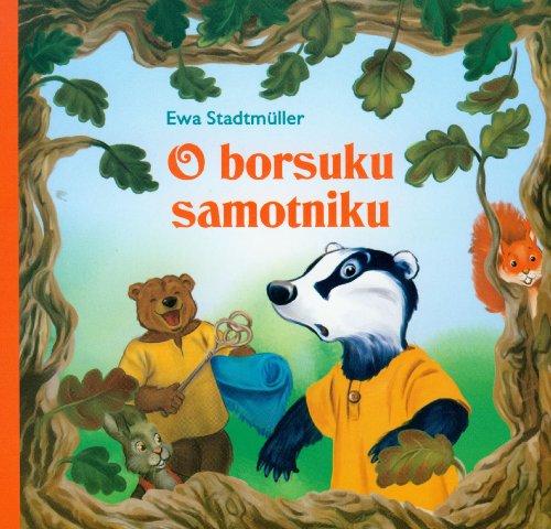 O borsuku samotniku Ewa Stadtmuller