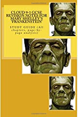 Cloud 9-1 GCSE REVISION NOTES FOR MARY SHELLEY'S 'FRANKENSTEIN': STUDY GUIDE (All chapters, page-by-page analysis) Paperback