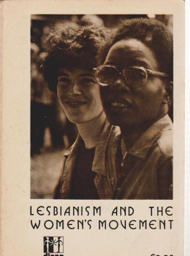 Lesbianism and the women's movement (Diana Press essay series)