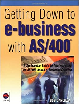 Getting Down to E-business with the AS/400