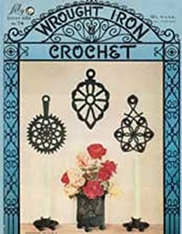 Wrought Iron Crochet Patterns - Vintage Crochet Patterns - Crochet Rooster, Doilies, Butterflies and More to Crochet by [Craftdrawer Craft Patterns]