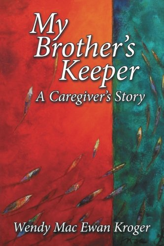 my-brothers-keeper-a-caregivers-story