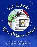 La Lune en Plein Jour (French Edition)