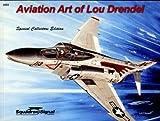 Aviation Art of Lou Drendel, Lou Drendel, 089747547X