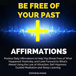 Be Free of Your Past Affirmations