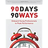 90 Days 90 Ways: Onboard Young Professionals to Peak Performance