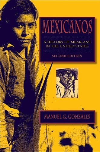 Mexicanos, Second Edition: A History of Mexicans in the United States 2nd edition by Gonzales, Manuel G. (2009) Paperback