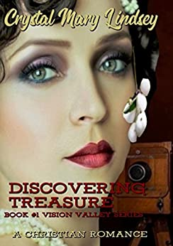 Discovering TREASURE: A Christian ROMANCE to Stir Magic in the Mind ~ and Music for the Soul (Book #1 of Vision Valley series) by [Lindsey, Crystal Mary]