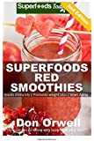 Superfoods Red Smoothies: Over 40 Energizing, Detoxifying & Nutrient-dense Smoothies Blender Recipes: Detox Cleanse Diet, Smoothies for Weight Loss ... - detox naturally - detox smoothie recipes)