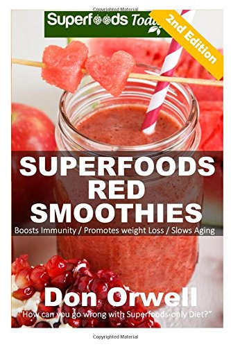 Superfoods Red Smoothies Detoxifying Nutrient dense