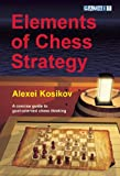 Elements of Chess Strategy, Alexei Kosikov, 1906454248