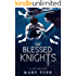 The Blessed Knights (The Angel Knights Series Book 2)