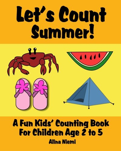 Let's Count Summer: A Fun Kids Counting Book for Children Age 2 to 5 (Let's Count Series)