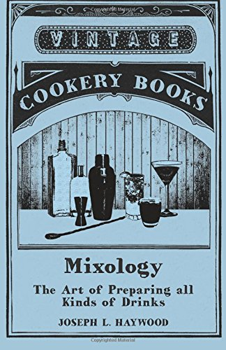 Mixology - The Art of Preparing all Kinds of Drinks ebook