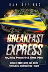 Breakfast Express: Fast, Healthy Breakfasts in 10 Minutes Or Less! Paperback