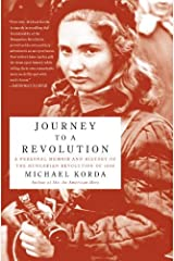 Journey to a Revolution: A Personal Memoir and History of the Hungarian Revolution of 1956 Kindle Edition